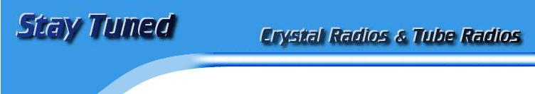 stay tuned crystal radio and tube radio website